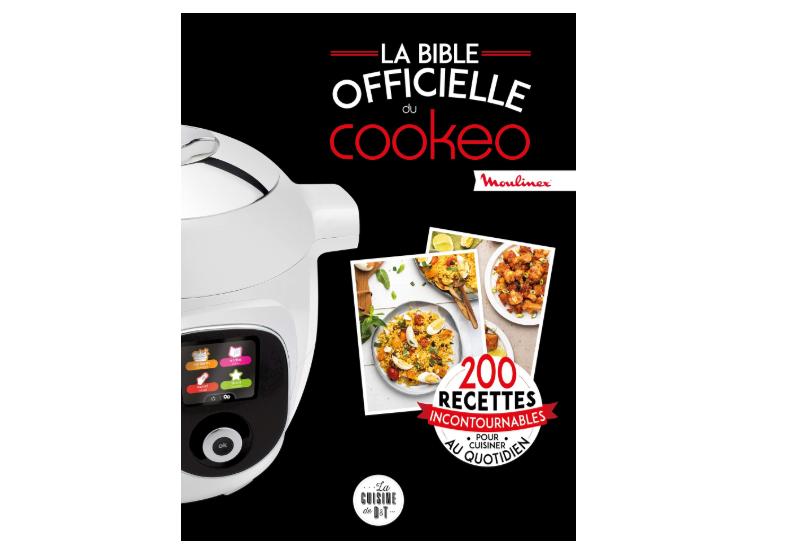 La Bible Officielle Du Cookeo 200 Recettes Incontournables
