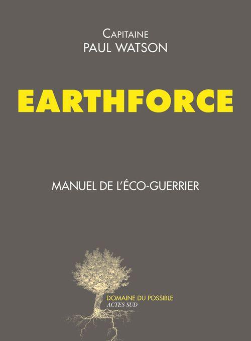 Paul Watson nous livre son manuel de l'éco-guerrier.