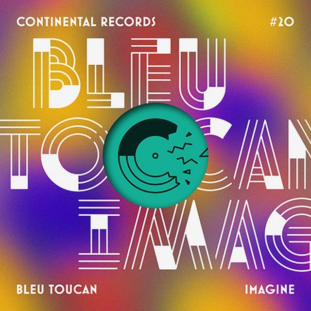 BLEU TOUCAN - 'IMAGINE' EP IS OUT TODAY / VIA CONTINENTAL RECORDS