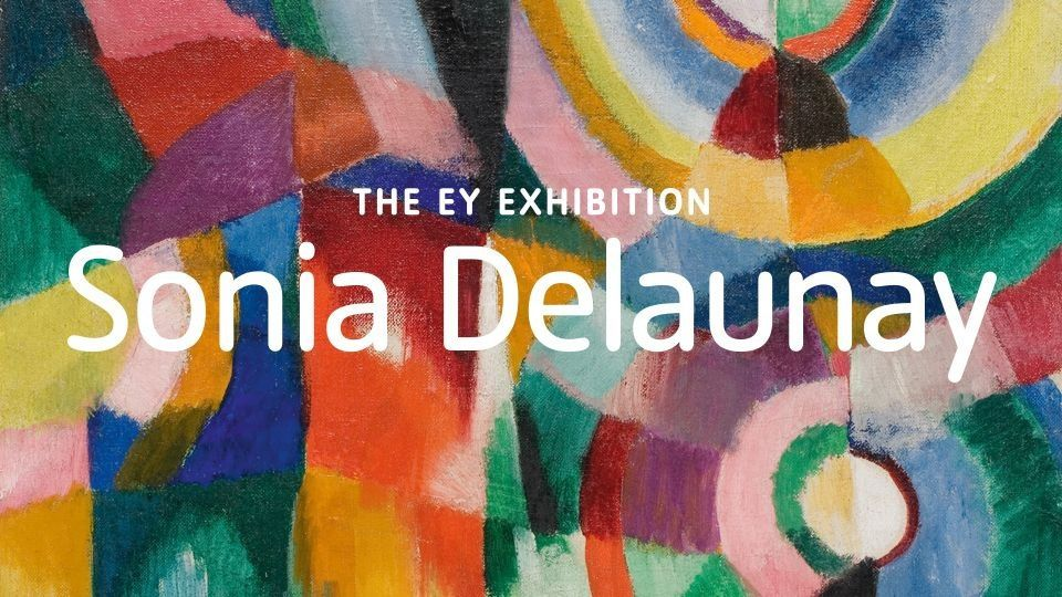 EXHIBITION IN LONDON - TATE / SONIA DELAUNAY - FROM 15 APRIL - 9 AUGUST  2015