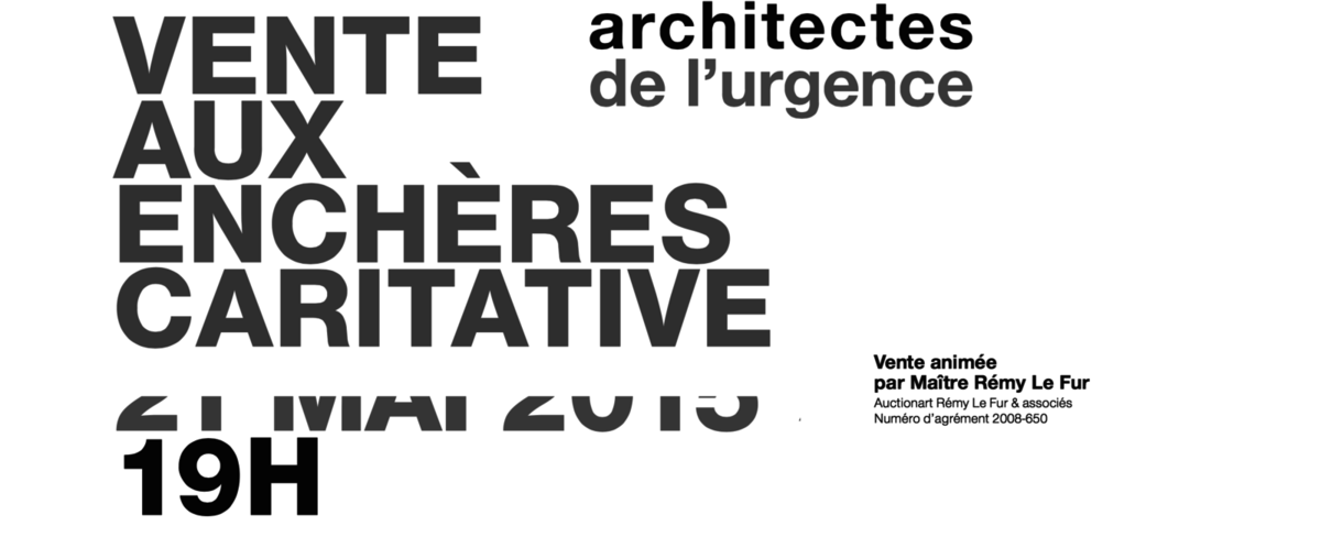 PARIS / CHARITY AUCTION for THE EMERGENCY ARCHITECTS FOUNDATION ON MAY 21st / PAVILLON DE L'ARSENAL