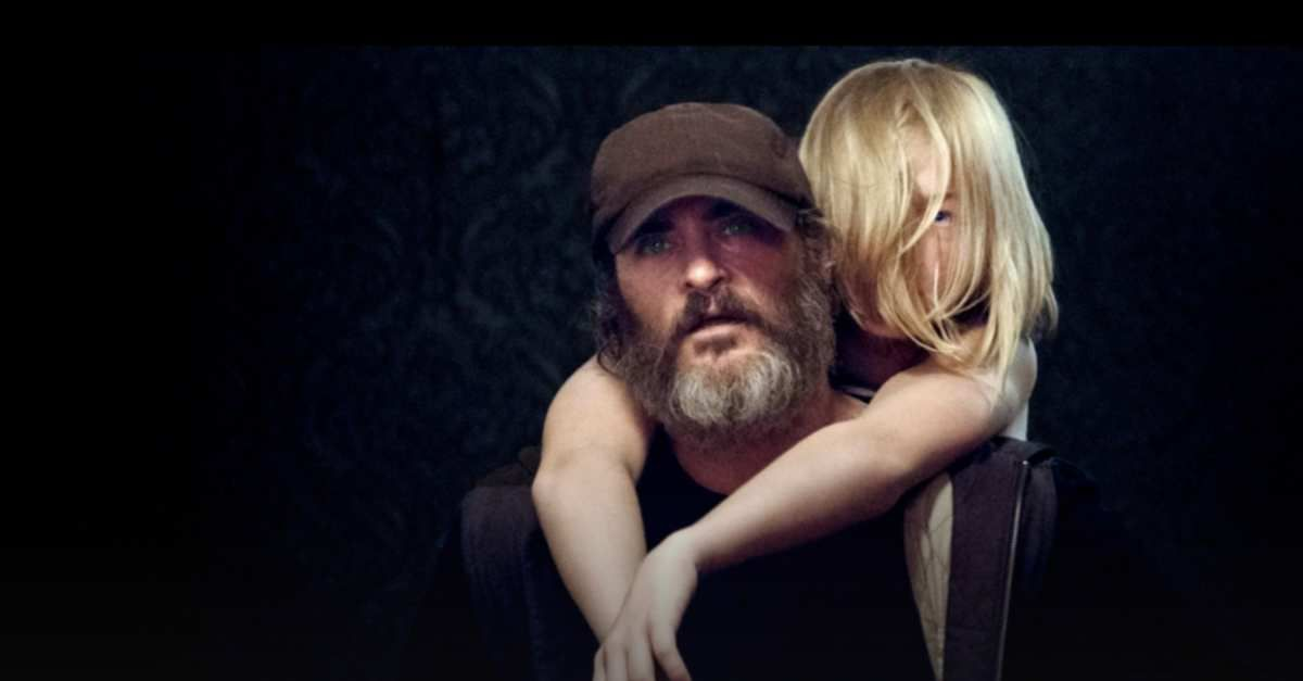 YOU WERE NEVER REALLY HERE by Lynne RAMSAY