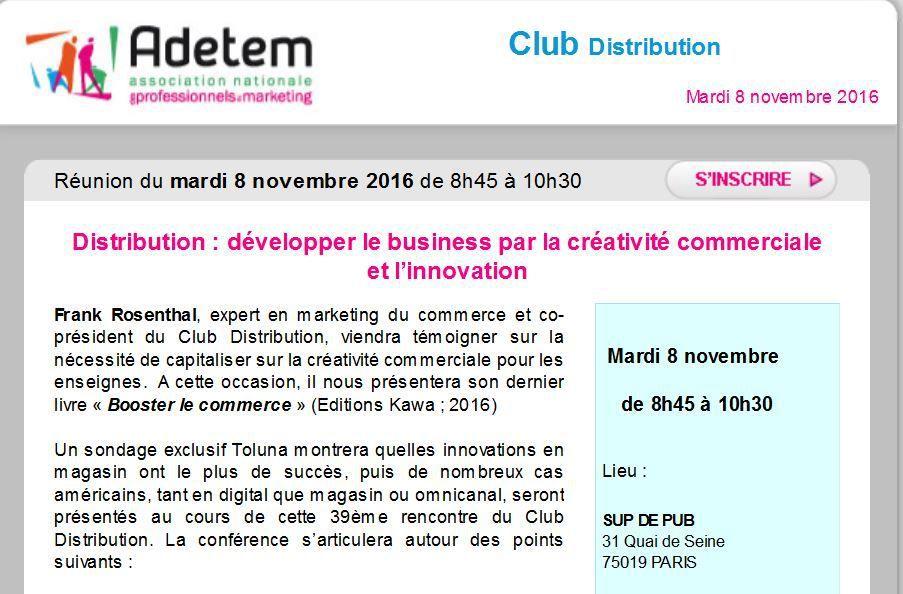 A voir absolument Adetem Club Distrib du 8/11/2016 : développer le business par la créativité commerciale et l'innovation