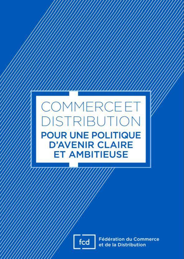 A lire absolument : FCD : commerce et distribution : pour une politique d'avenir claire et ambitieuse