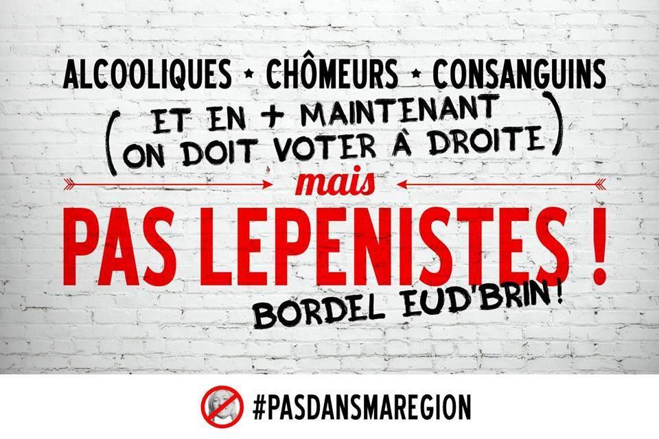 Alcooliques, chômeurs, consanguins... (et en plus, maintenant, on doit voter à droite) mais pas Lepénistes !