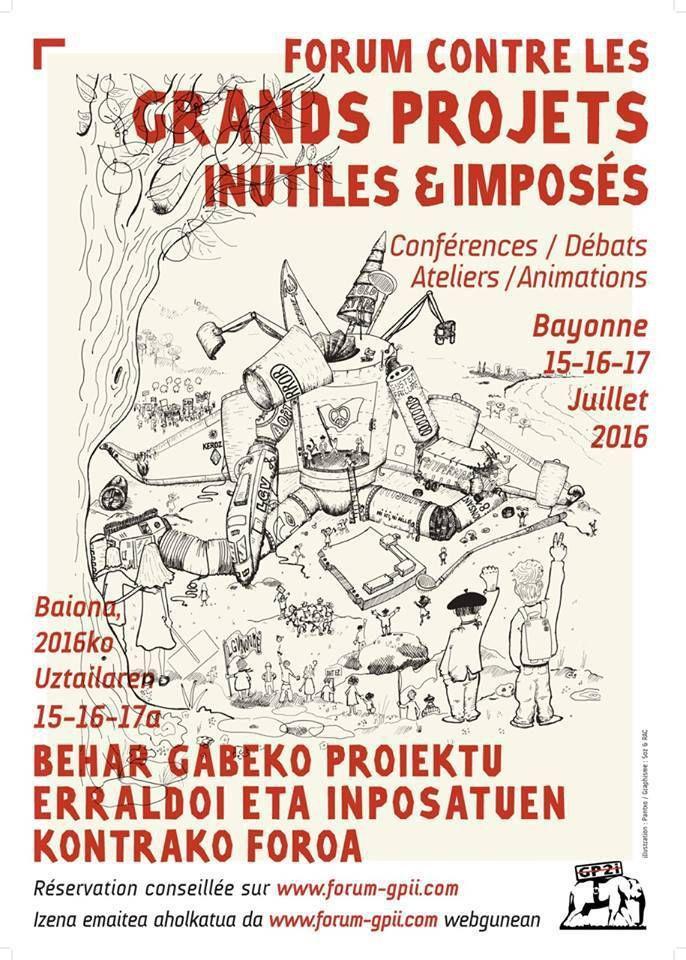Le 6ème forum international contre les Grands Projets Inutiles et Imposés (gpii) se tiendra à Bayonne du 15 au 17 Juillet 2016