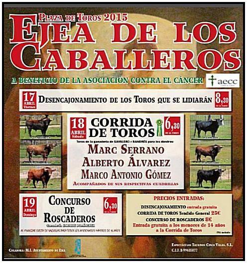 LE CARTEL DE EJEA DE LOS CABALLEROS. MARCO Y DÉBUTE SA TEMPORADA, LE 18 AVRIL 2015. 6 TOROS DE SAYALERO Y BANDRES. POUR MARC SERRANO. ALBERTO ALVAREZ ET MARCO ANTONIO GOMEZ.