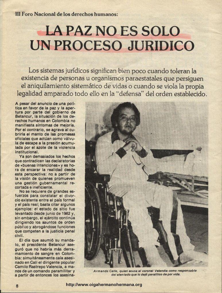 """""""Armando Calle, quien acusa al Coronel Velandia como responsable del atentado que lo dejó paralítico de por vida"""""""