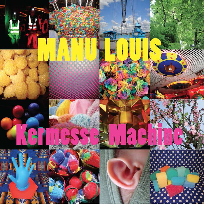 Album - Kermesse Machine par Manu Louis