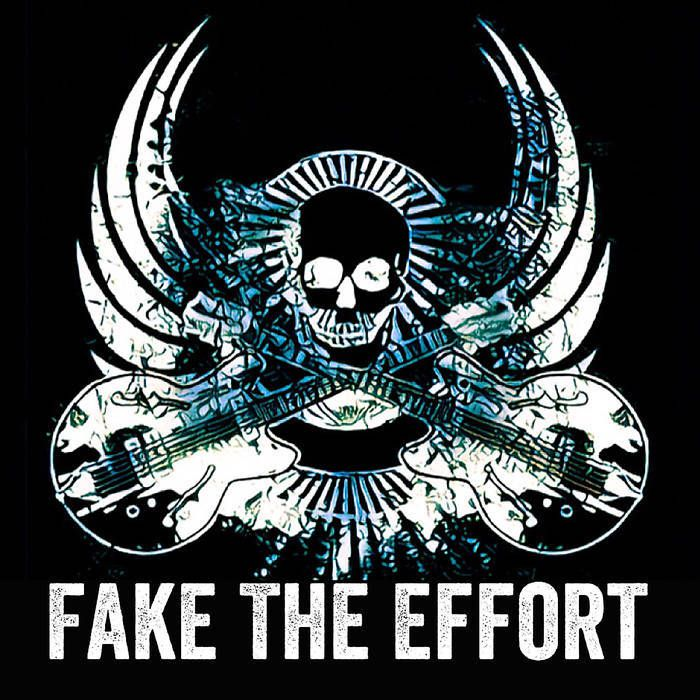 EP Fake The Effort by Fake The Effort ( April 2017)
