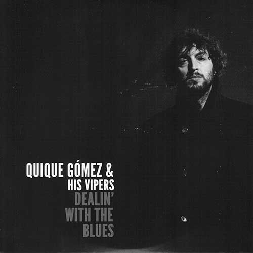 Album- Quique Gomez and His Vipers - Dealin' with the blues