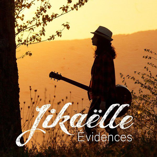 Album - Jikaëlle - Evidences