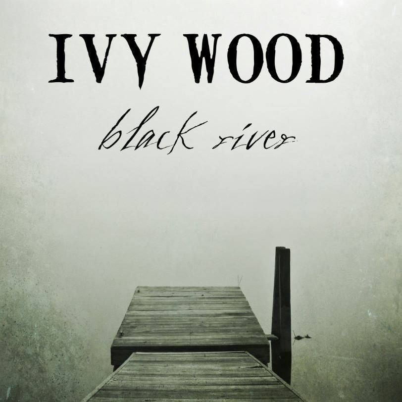 Ivy Wood- Black River EP