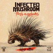 Infected Mushroom – Friends on Mushrooms