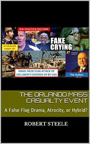 Atentado falsa Bandera en Orlando según el ex oficial de la CIA Robert David Steele