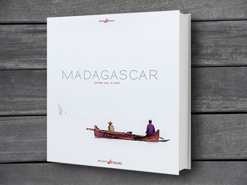 Madagascar entre Ciel & Mer - 264 pages, 276 photos, format 30x32 cm