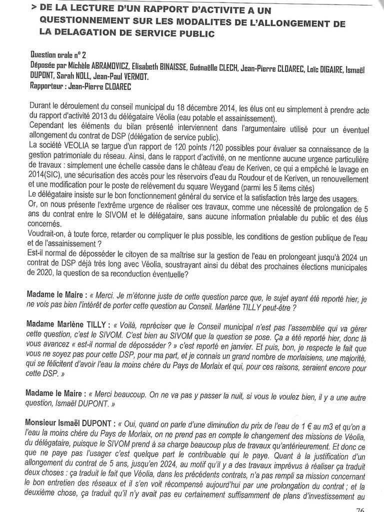 Echange sur l'allongement de Contrat avec Véolia à partir d'une question orale signée par toute l'opposition et posée par Jean-Pierre Cloarec Voir aussi manifestation au SIVOM en décembre 2014: http://www.le-chiffon-rouge-morlaix.fr/tag/la%20vie%20locale/6