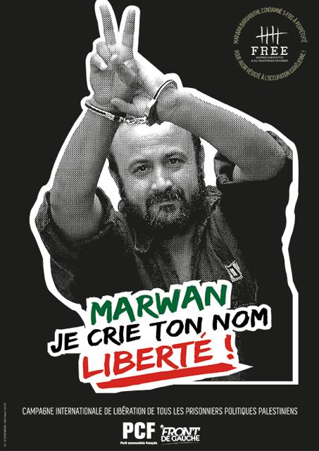 """Affiche de la campagne du PCF pour les prisonniers politiques palestiniens: """"Marwan je crie ton nom Liberté!"""" - 17 avril"""