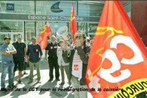 Manifestation de la CGT pour la réintégration de la caissière