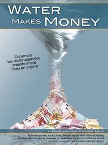 Water Makes Money est un film documentaire indépendant de 2010 de Leslie Franke et Herdolor Lorenz, sur la thématique de la gestion de l'eau potable en France et en Europe.