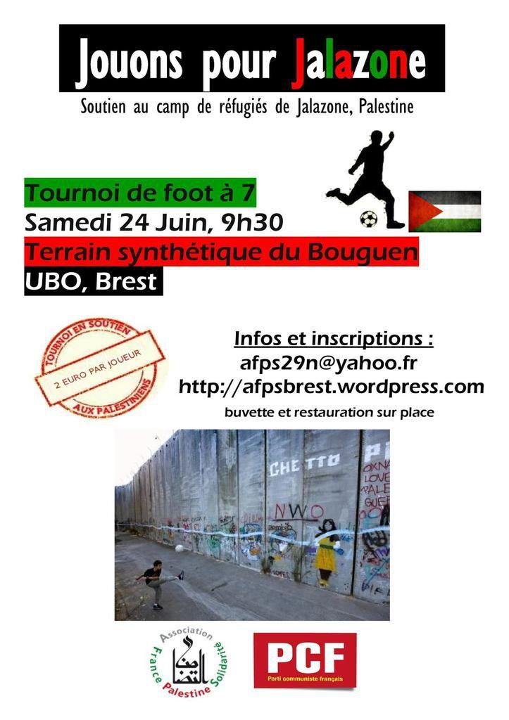 Jouons pour Jalazone: tournoi de foot sur le terrain synthétique du Bouguen samedi 24 juin à Brest au profit du camp de réfugié palestinien (organisé par l'AFPS et le PCF)