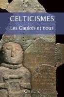 Celticismes: les gaulois et nous! - par Francis Favereau (Skol Vreizh)