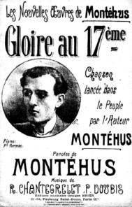 Gaston Mordachée Brunschwig - Montéhus (1872-1947), l'auteur de &quot&#x3B;La Butte Rouge&quot&#x3B;, &quot&#x3B;La Grève des mères&quot&#x3B;, &quot&#x3B;Gloire au 17 ème&quot&#x3B;