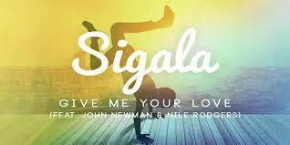 Sigala - Give Me Your Love ft. John Newman, Nile Rodgers(Tough Love Remix)