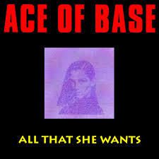 SOUVENIR ACE OF BASE ALLT HAT SHE WANTS