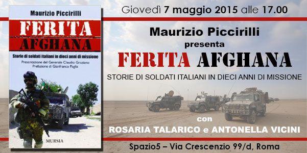 Roma:&quot&#x3B;Ferita afghana&quot&#x3B;il libro che racconta missione soldati italiani