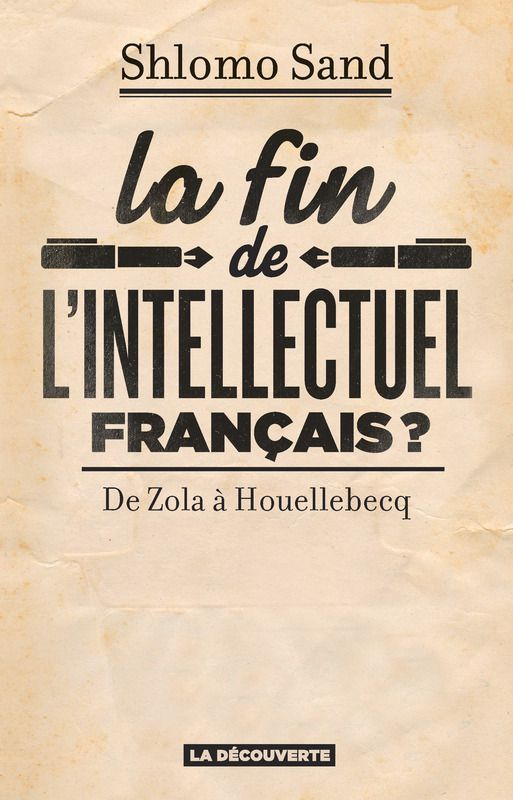 La fin de l'intellectuel français ? (Shlomo Sand)