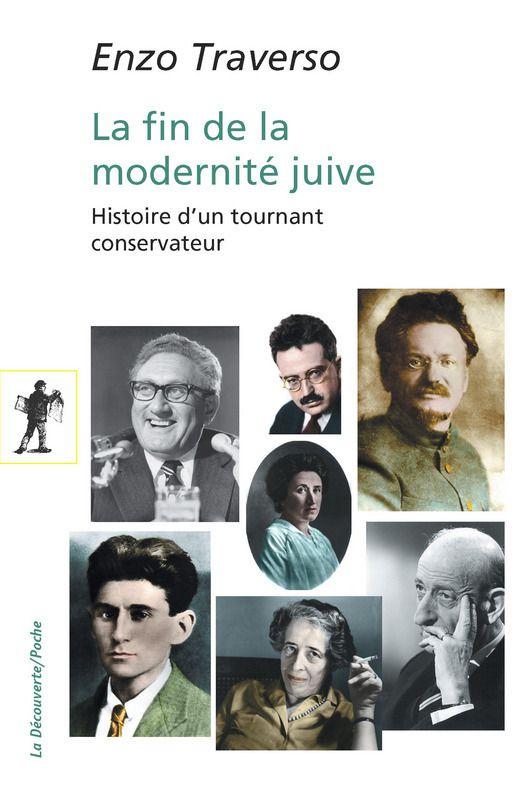 La fin de la modernité juive. Histoire d'un tournant conservateur (Enzo TRAVERSO)