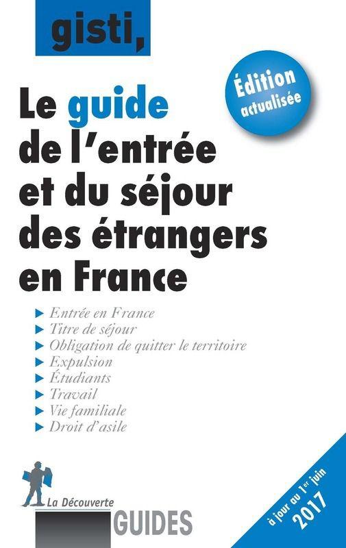Le guide de l'entrée et du séjour des étrangers en France GISTI