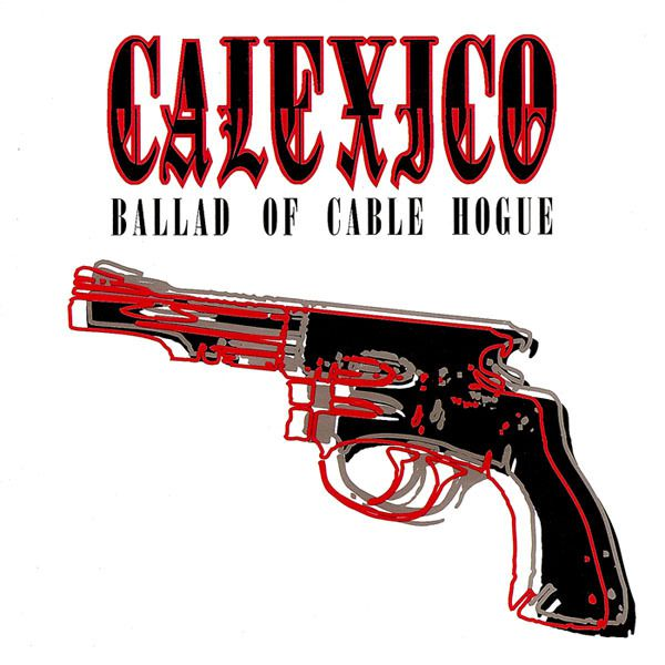 One track a day: BALLAD OF CABLE HOGUE by Calexico