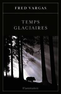 Bookcrossing: &quot&#x3B; Temps glaciaires&quot&#x3B; de Fred Vargas