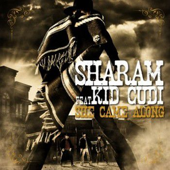 One track a Day: &quot&#x3B;She Came Along&quot&#x3B; by  Sharam feat Kid Cudi