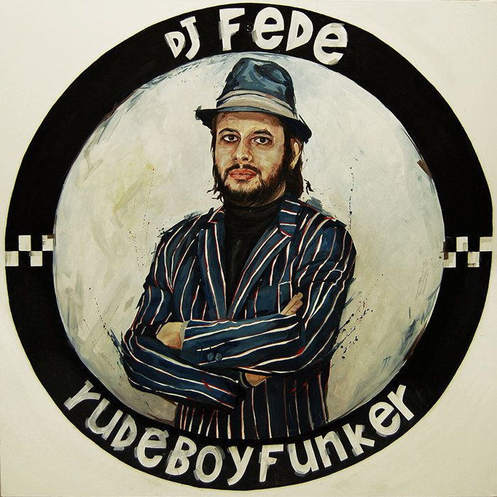 One track a day: &quot&#x3B;Rude Boy Funker&quot&#x3B; by DJ Fede
