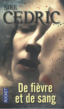 Sire Cédric - De fièvre et de sang (2010)