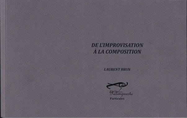 De l'improvisation à la composition