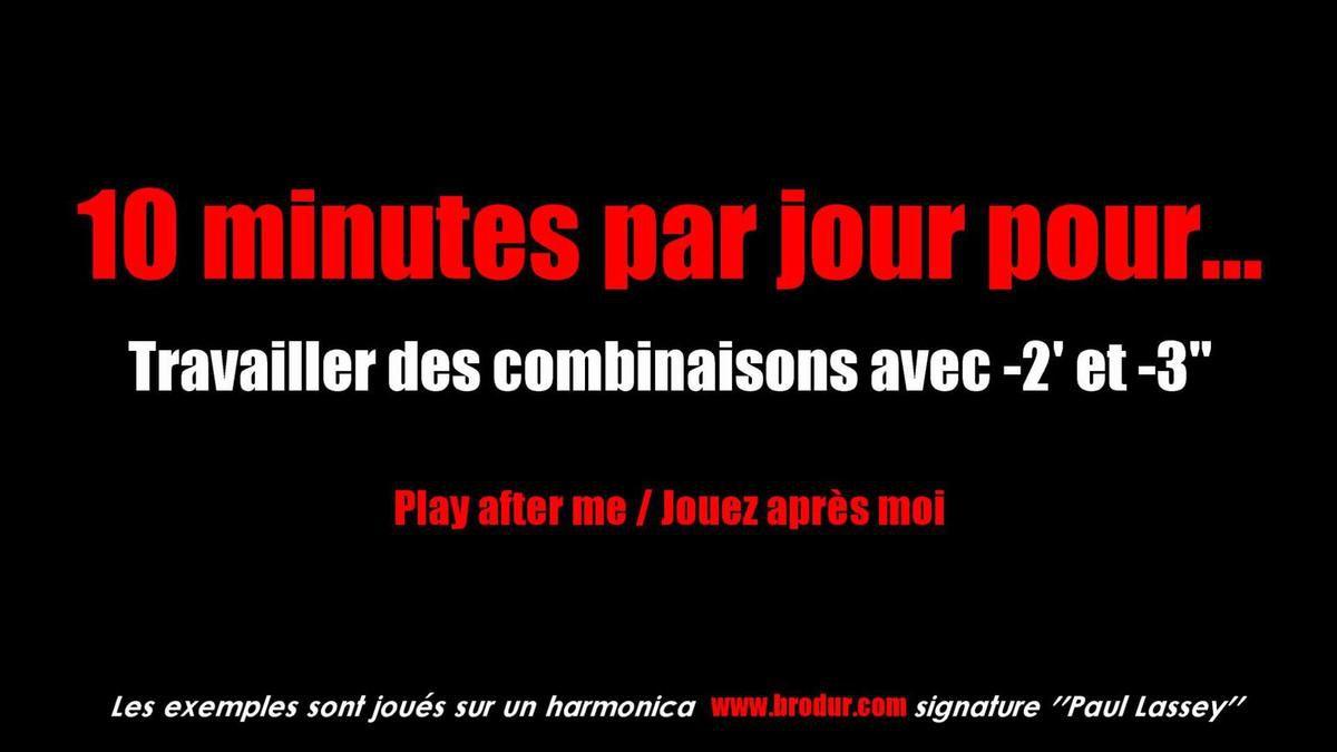 10 minutes par jour pour... travailler des combinaisons incluant -2' et -3''