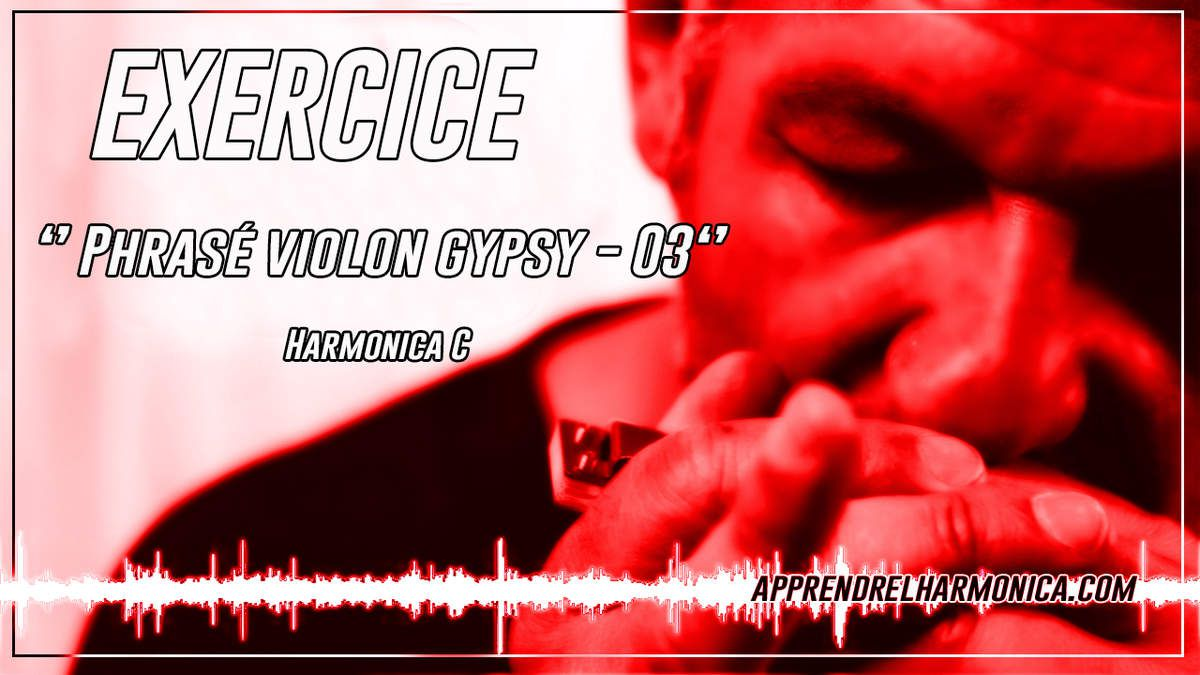 Exercice - Phrasé violon gypsy - 03 - Harmonica C