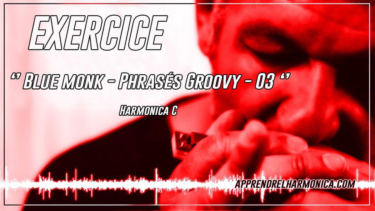 Blue monk - Phrasés Groovy - 03 - Harmonica C