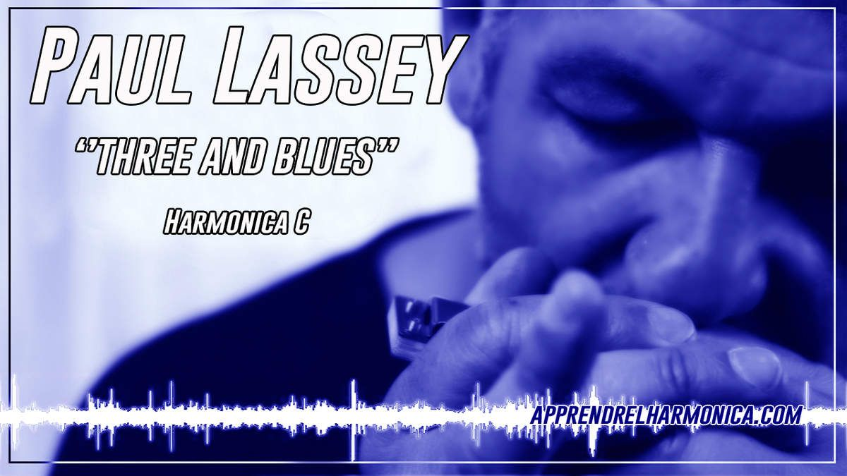 Three and Blues - Paul Lassey - Harmonica C