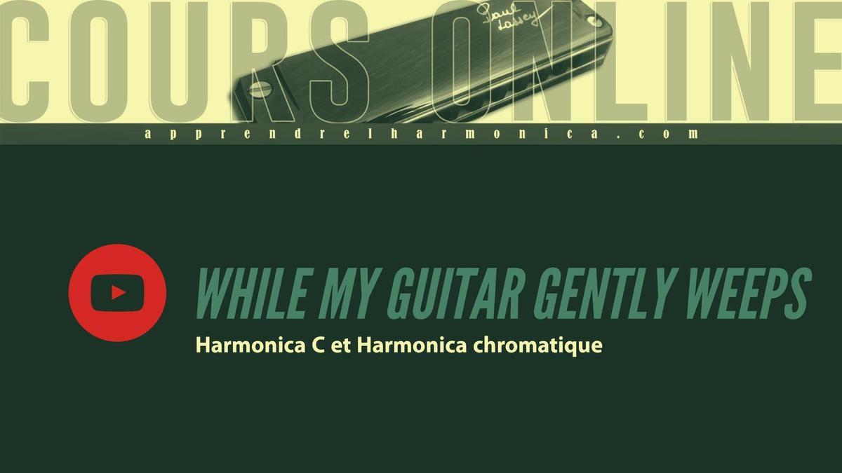 The Beatles - While my guitar gently weeps - Harmonica C et Harmonica Chromatique