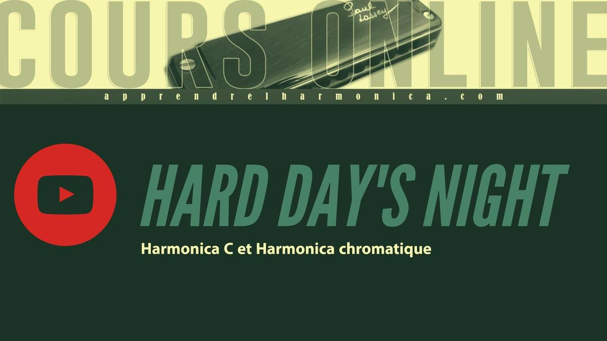 The Beatles - Hard Day's night - Harmonica C et Harmonica Chromatique