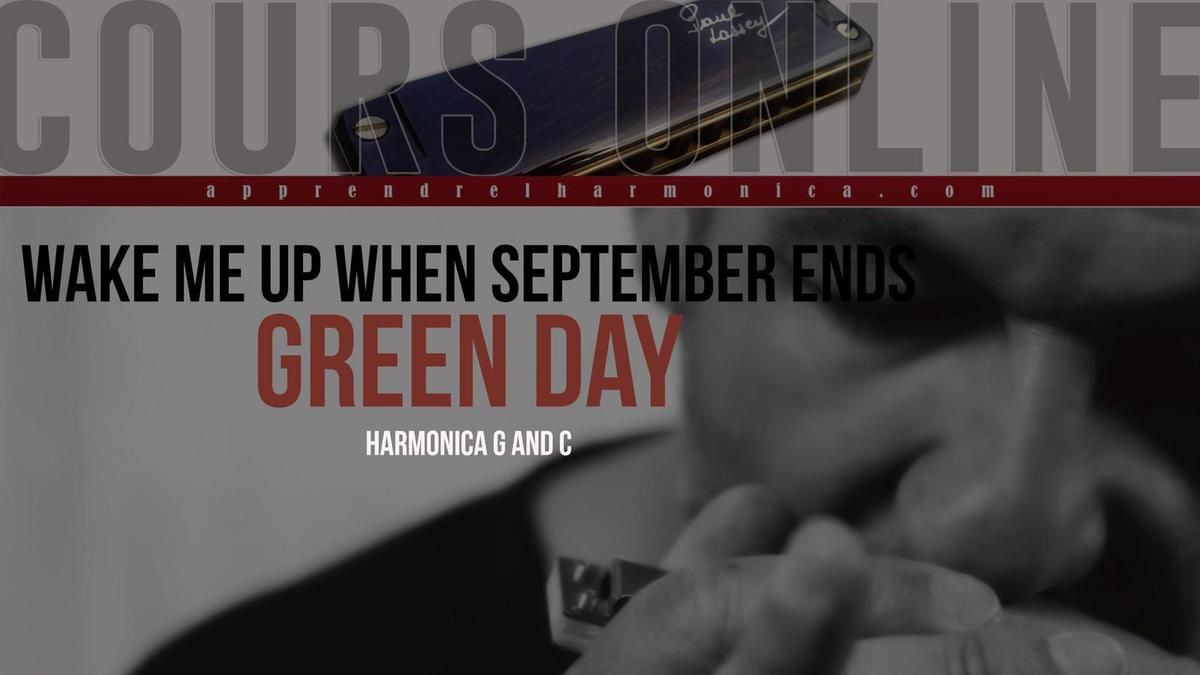 Green Day - Wake Me Up When September Ends - Harmonicas G et/ou C
