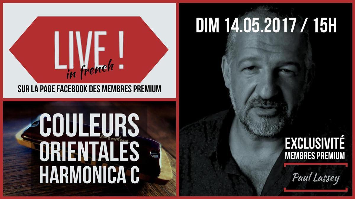 Couleurs orientales - Harmonica C - Direct Dimanche 14 05 2017 - Groupe Facebook Membres PREMIUM