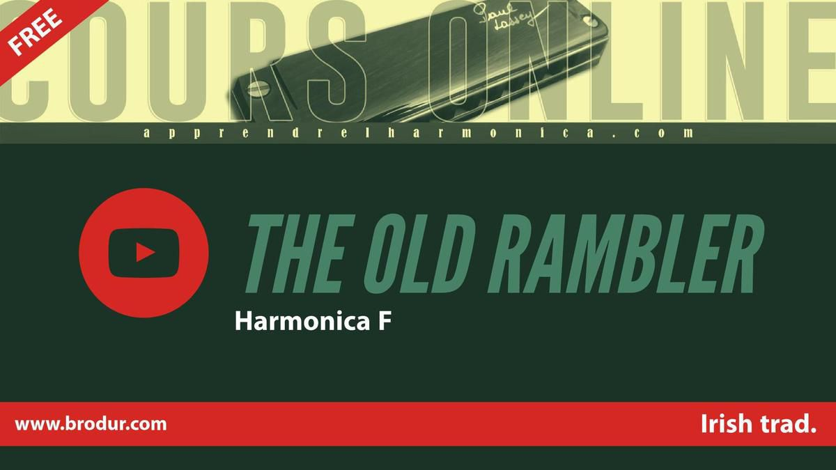 The Old Rambler - Irish Trad. - Harmonica F and Harpe