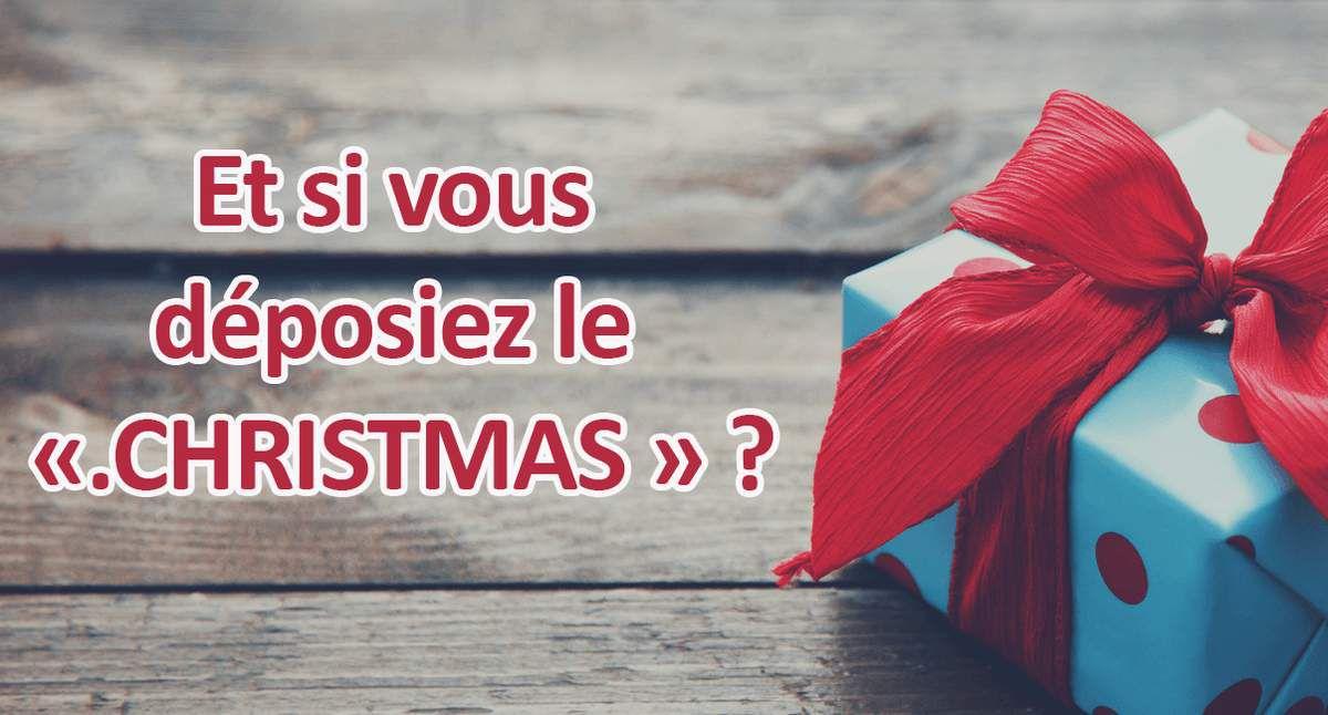 Web : Et si vous déposiez le &quot&#x3B;.christmas&quot&#x3B; ?