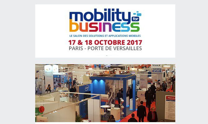 Mobility for business, le salon des solutions et applications mobiles 2017